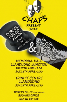 "CHAPS(Conwy Civic Hall Amateur Players Society) Spring Play :""Curses foiled again"" and Music Hall entertainment"